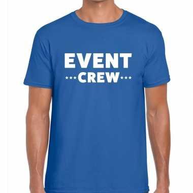 Event crew / personeel tekst t shirt blauw heren