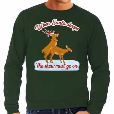 Foute kersttrui seks rendieren show must go on groen heren shirt