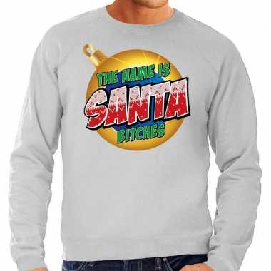 Foute kersttrui the name is santa bitches grijs heren shirt