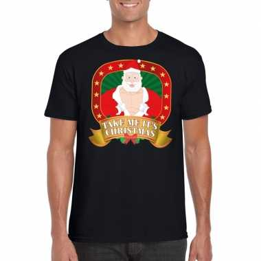 Heren foute kerst t shirt zwart take me it's christmas