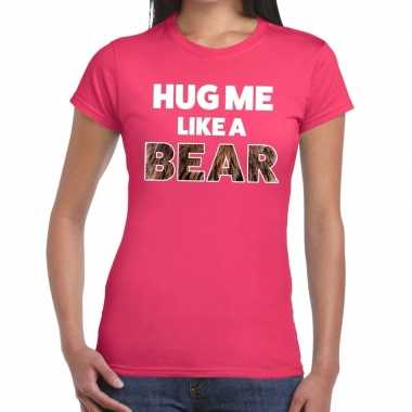 Hug me like a bear tekst t shirt roze heren