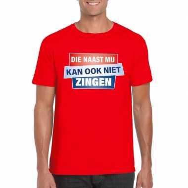 T shirt die naast mij kan ook niet zingen shirt rood heren