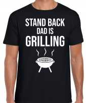 Stand back dad is grilling barbecue bbq t-shirt zwart heren