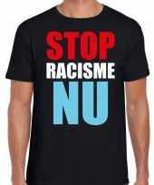 Stop racisme nu demonstratie protest t-shirt zwart heren